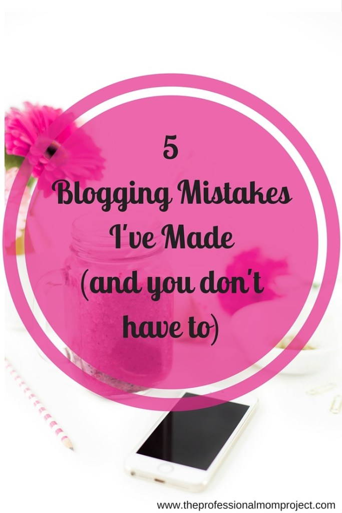 5 Blogging Mistakes I've Made (and you don't have to)