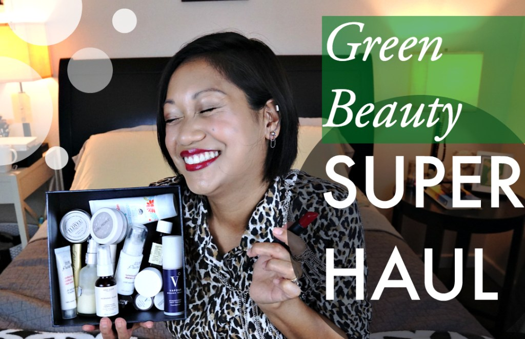 thereafterish, green beauty super haul, green beauty, how to go green
