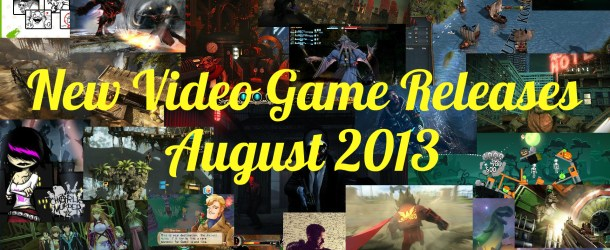 New Video Game Releases – August 2013 Schedule