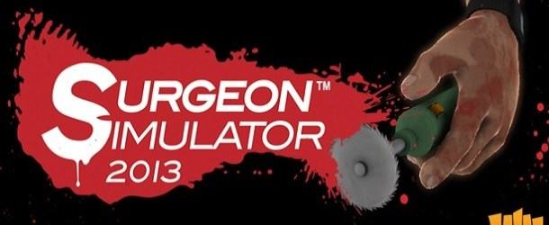 Meet The Surgeons – We Share A Few Words With Bossa Studios, Creators of Surgeon Simulator 2013