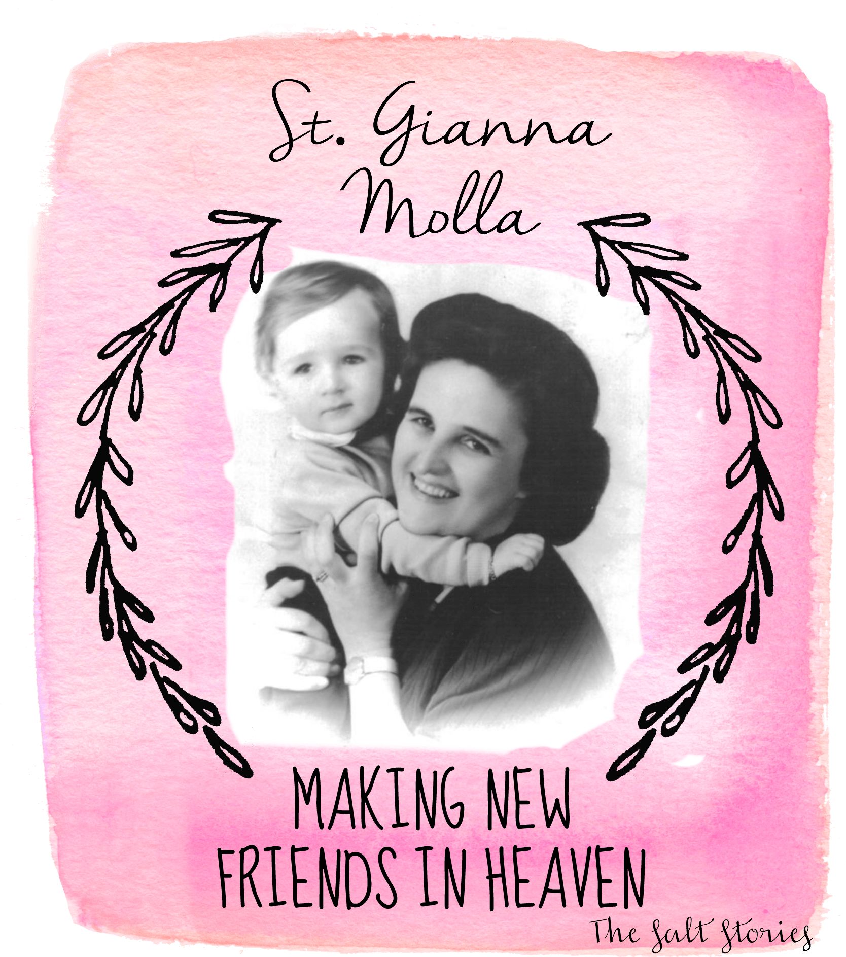 St. Gianna: Making New Friend's in heave - The Salt Stories