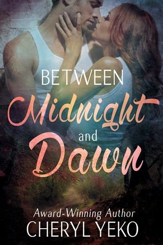 BETWEEN MIDNIGHT AND DAWN by Cheryl Yeko: Release Spotlight