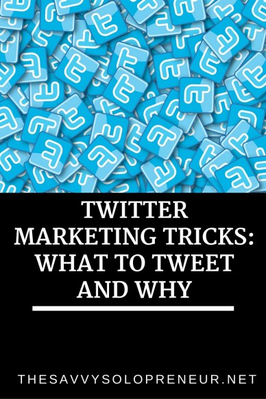 Twitter Marketing Tricks: What to Tweet and Why