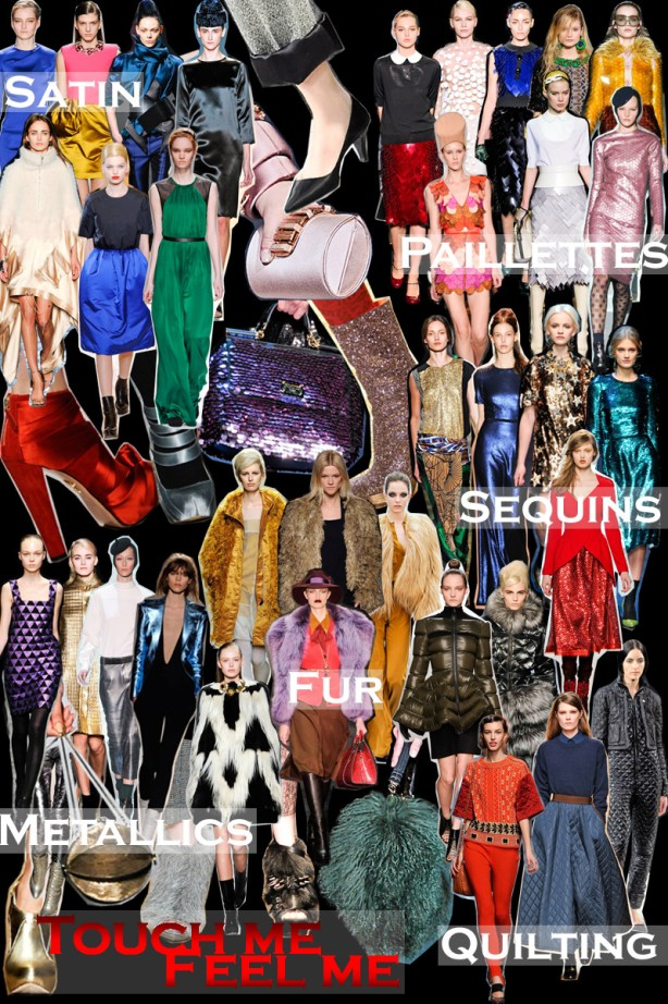 FALL 2011 TOP 10 TRENDS:  #6 TOUCH ME, FEEL ME   The Sche Report / Margaret Sche