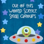 Out of this World Science Small Groups