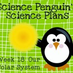 Science Penguin's Science Plans {Week 18- Our Solar System}