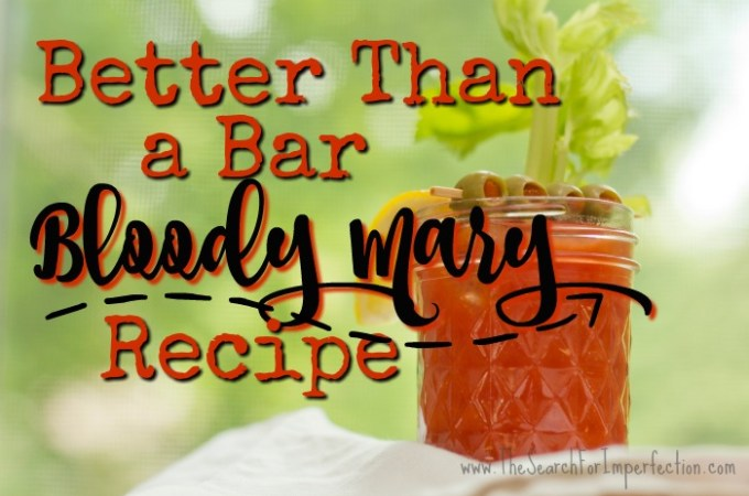 Better Than a Bar, Bloody Mary Recipe