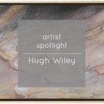 Artist | Hugh Wiley