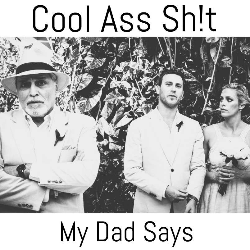 Cool Ass Shit Dad