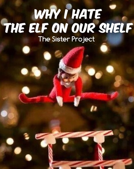 9 Reasons Why I Hate Our Elf On The Shelf