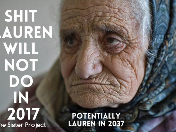 Shit Lauren Will Not Do In 2017