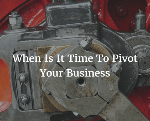 When Is It Time To Pivot Your Business