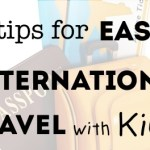 Five Tips for Easier International Travel with Kids