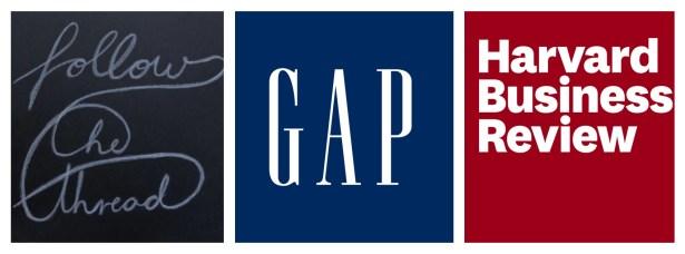 1. Follow The Thread 2. Gap 3. Harvard Business Review