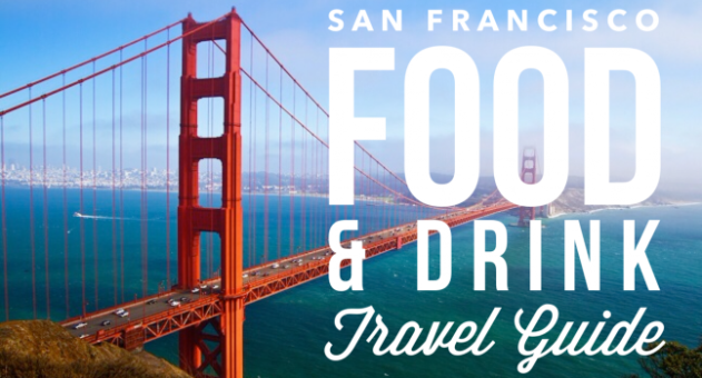 San Francisco Food and Drink Travel Guide