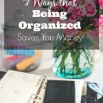 7 Ways that Being Organized Saves You Money
