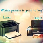 Which Printer Is Good To Buy Laser or Inkjet ?