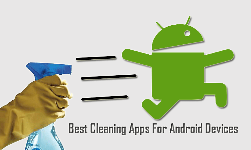 Best Cleaning Apps For Android Devices