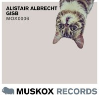 ALISTAIR ALBRECHT | GISB (MUSKOX RECORDS)