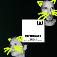 TIEFSCHWARZ | FIRE IT OUT (WATERGATE)