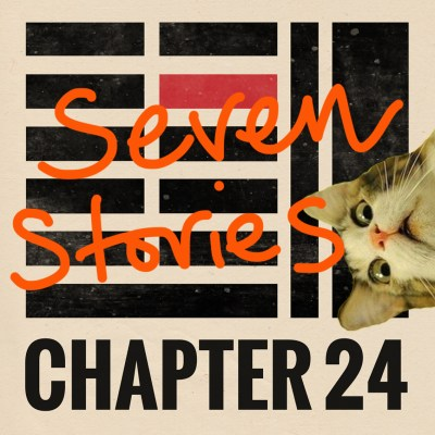 seven stories - chapter 24