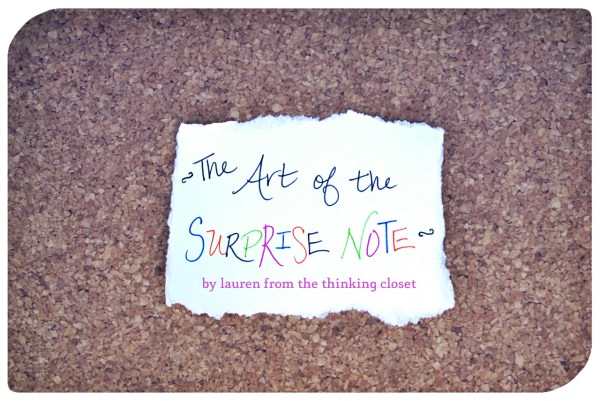 The Art of the Surprise Note by The Thinking Closet