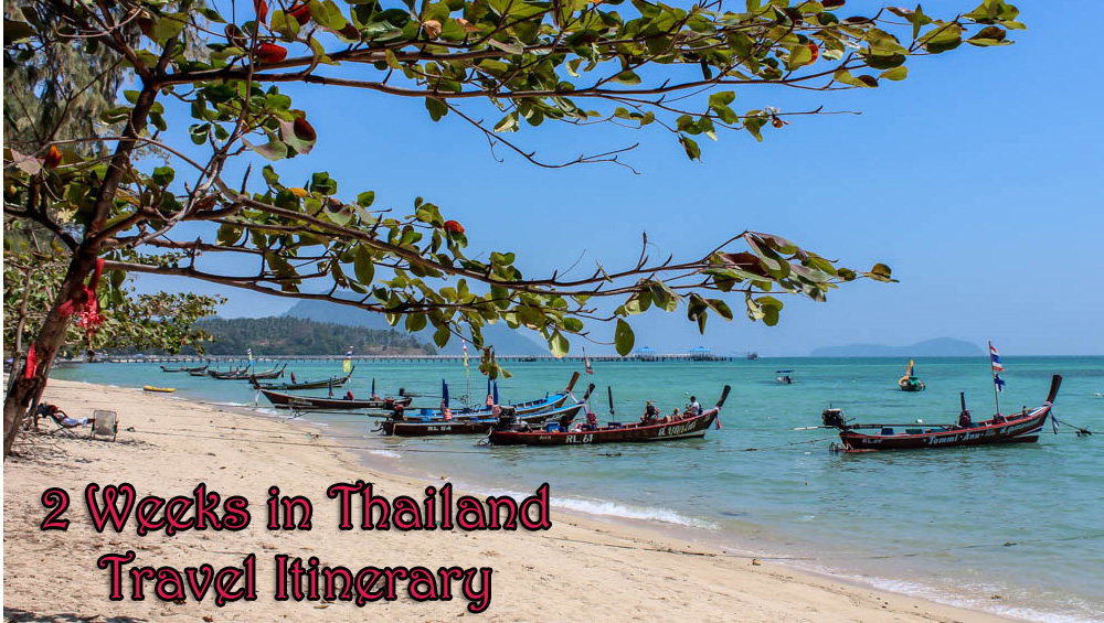 Two Weeks in Thailand Travel Itinerary
