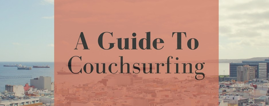 A Guide to Couchsurfing - The Traveling Storygirl