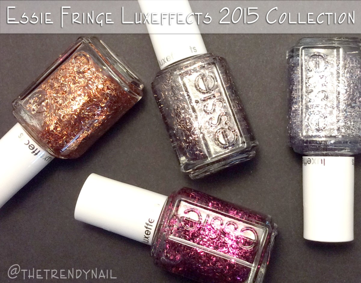 NAIL NEWS: ESSIE FRINGE LUXEFFECTS 2015 COLLECTION