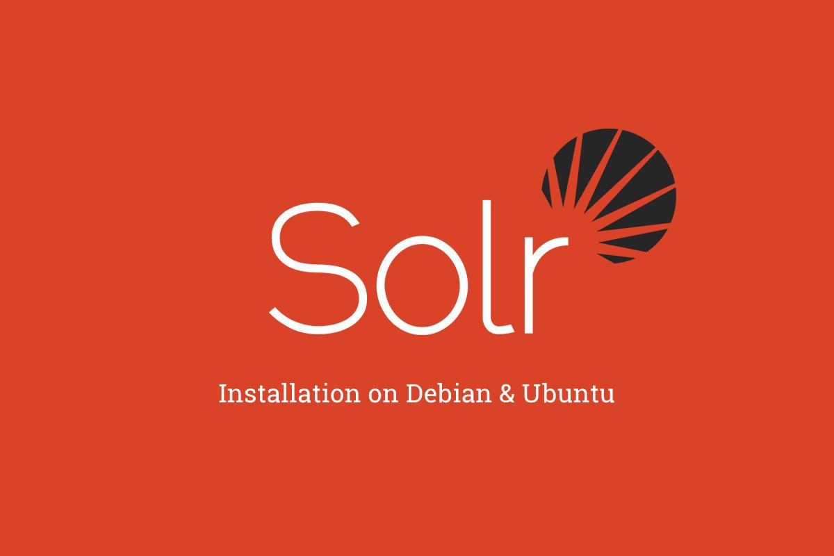 How to install Apache Solr in Debian or Ubuntu