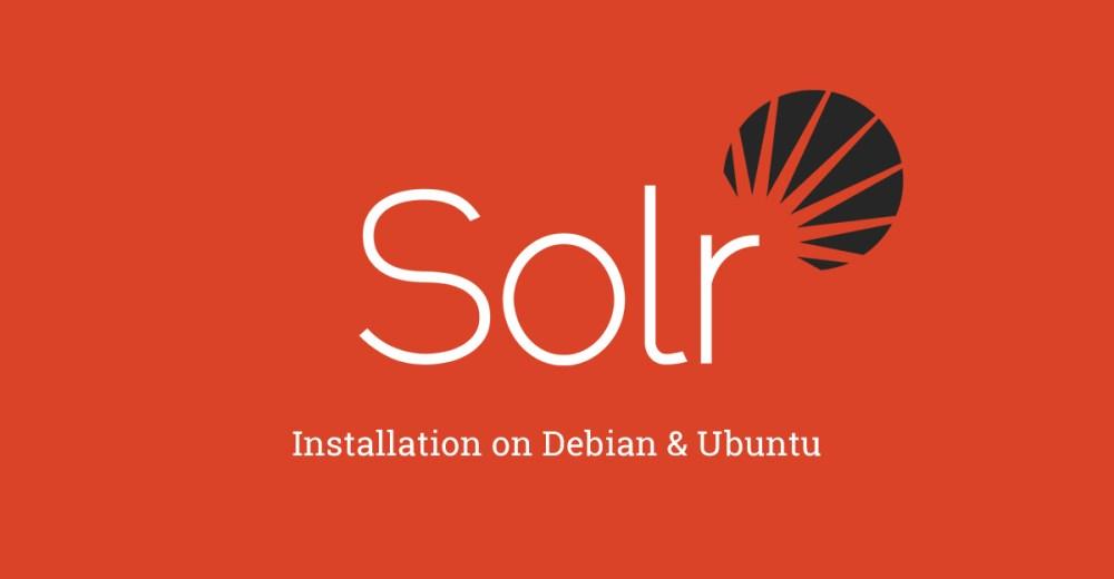 Installation of Apache Solr on Debian & Ubuntu