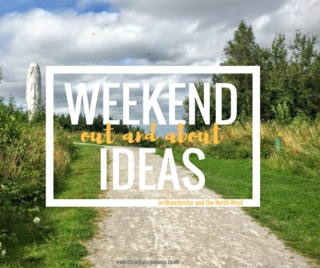 Weekend out and about ideas | OUt and About Manchester | Weekend Ideas Manchester | The Urban Wanderer | Sarah Irving | Manchester Blogger | Outdoor Blogger