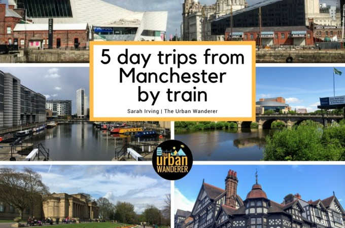 5 Day Trips from Manchester by Train