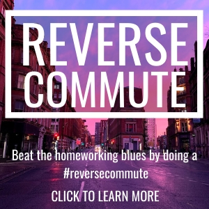 Reverse Commute | Taking an active approach to your morning and evening routine for healthy home working | The Urban Wanderer