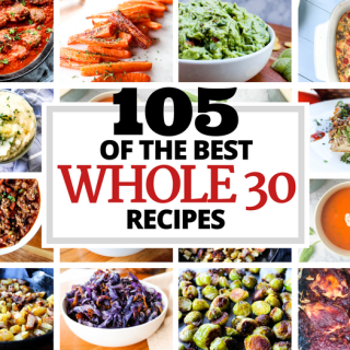 105 of the Best Whole30 Recipes