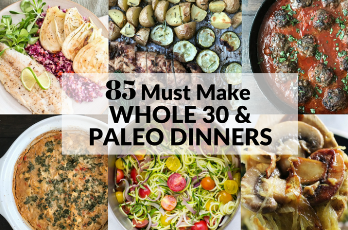 85 Must Make Whole 30 Dinners FEATURE