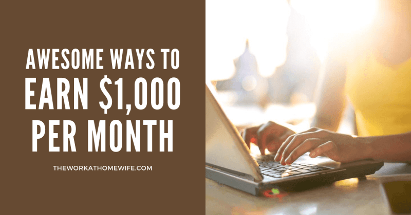 Awesome Ways to Earn $1,000 Per Month on YOUR Terms