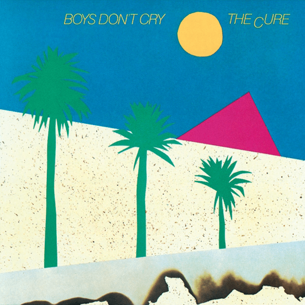 "From the Record Crate: The Cure - ""Boys Don't Cry"" (1979)"
