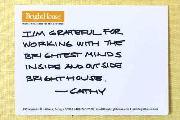 I'm grateful for working with the brightest minds inside and outside BrightHouse.