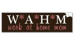 wahm_work_at_home_mom_bumper_stickerp128310994567444249trl0_400 (1)