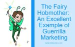 The Fairy Hobmother: An Excellent Example Of Guerilla Marketing