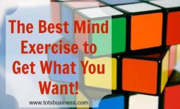 The Best Mind Exercise To Get What You Want