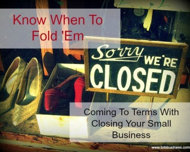Coming To Terms With Closing Your Small Business.