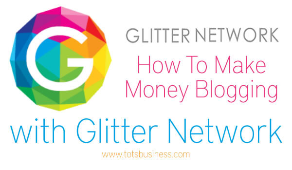 How To Make Money Blogging With Glitter Network