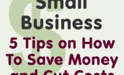 Small Business 5 Tips on How To Save Money and Cut Costs