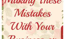 Are You Making These Mistakes With Your Business/Blog?