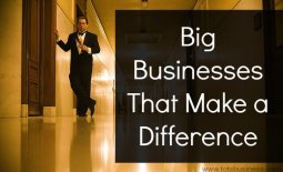 Big Businesses That Make A Difference