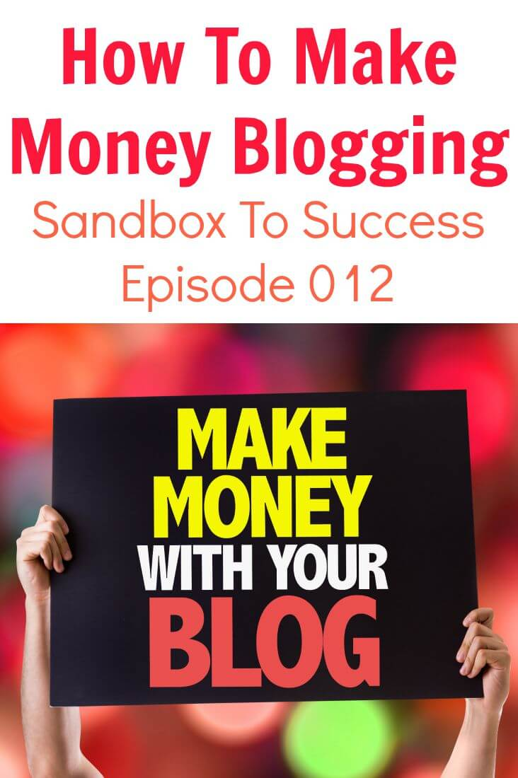 How to make money blogging sandbox to success episode for How to build a blog
