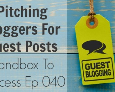 Pitching Bloggers For Guest Posts