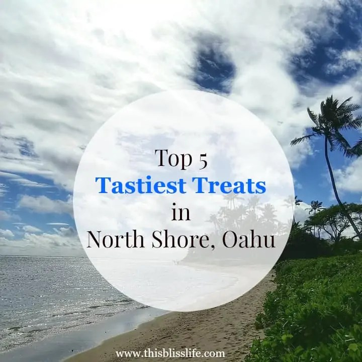 5 Tastiest Treats in North Shore